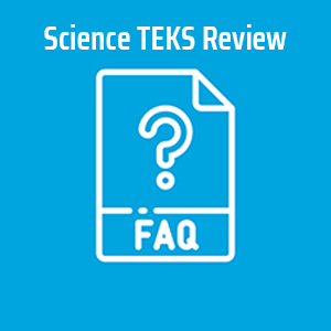 Science TEKS FAQ